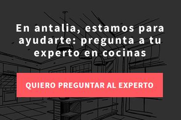 En antalia, estamos para ayudarte: pregunta a tu experto en cocinas