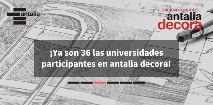 ¡Ya son 36 las universidades participantes  en antalia decora!