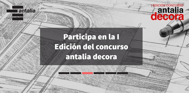 ¡En marcha la I edición del Concurso antalia decora!